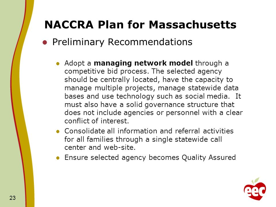 NACCRA Plan for Massachusetts Preliminary Recommendations Adopt a managing network model through a competitive bid process.