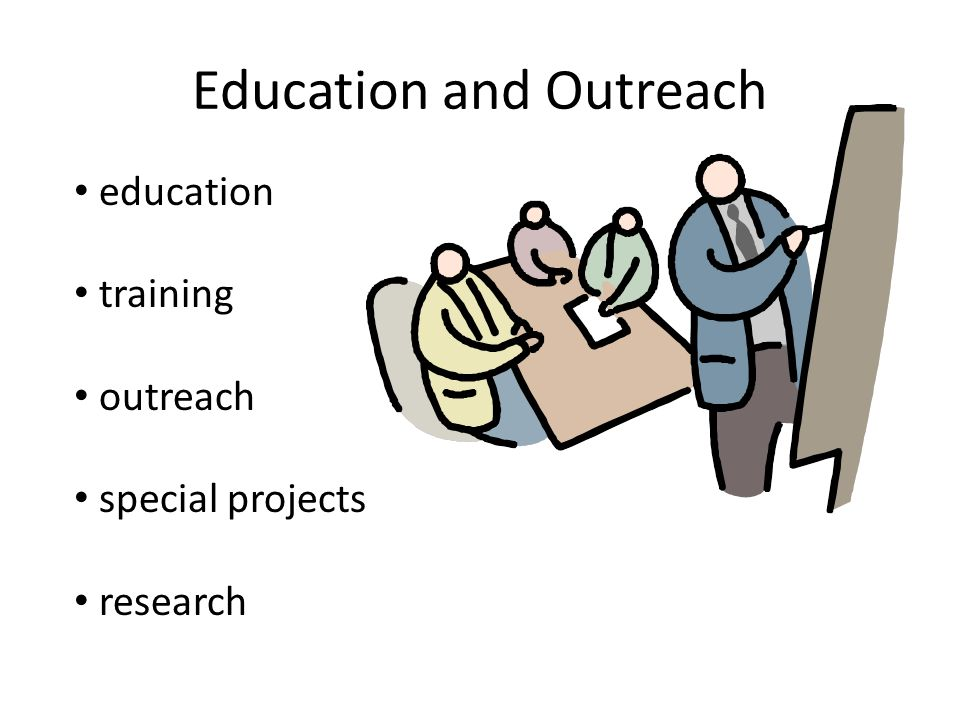 Education and Outreach education training outreach special projects research