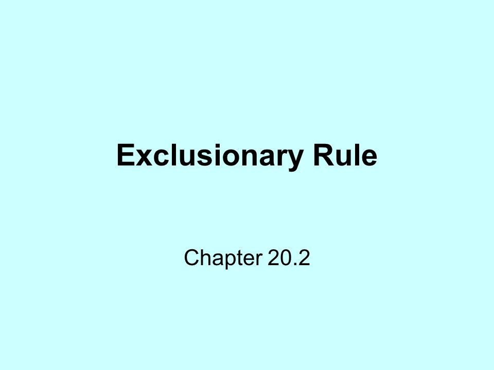 Exclusionary Rule Chapter 20.2