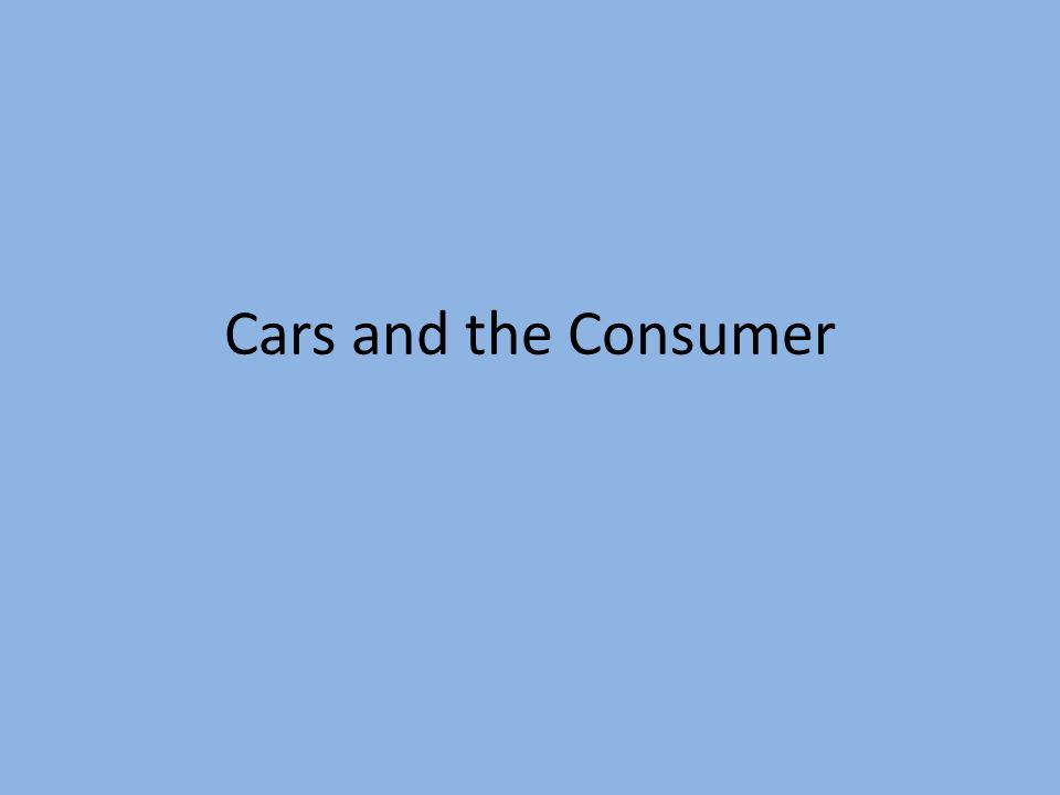 Cars and the Consumer