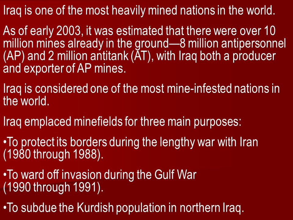 Iraq is one of the most heavily mined nations in the world.
