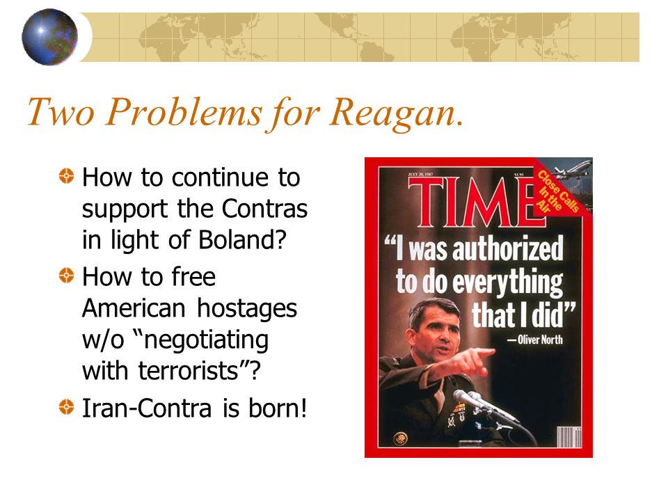 Background: Hostages in Lebanon From 1982-1992: Thirty Americans taken hostages by pro-Iranian, Islamic extremists Reagan: We do not negotiate with terrorists.
