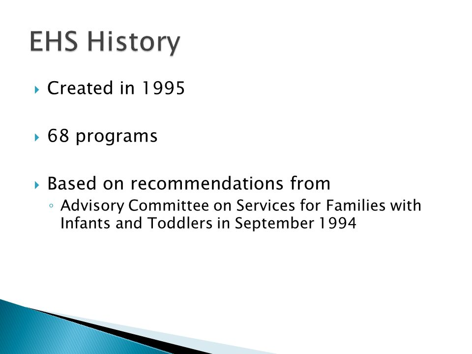 Created in programs Based on recommendations from Advisory Committee on Services for Families with Infants and Toddlers in September 1994