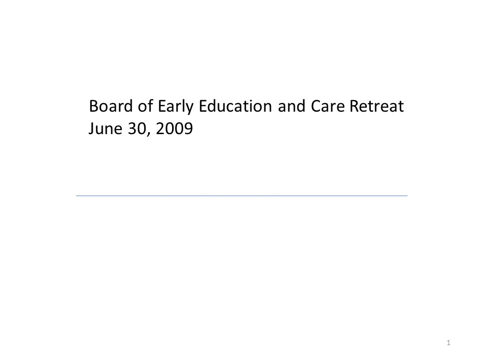 Board of Early Education and Care Retreat June 30,