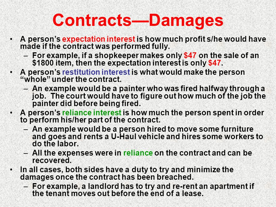 ContractsDamages A persons expectation interest is how much profit s/he would have made if the contract was performed fully.