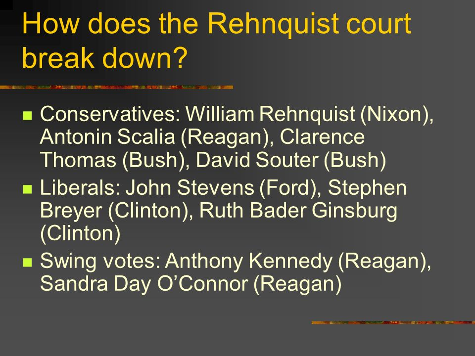 How does the Rehnquist court break down.