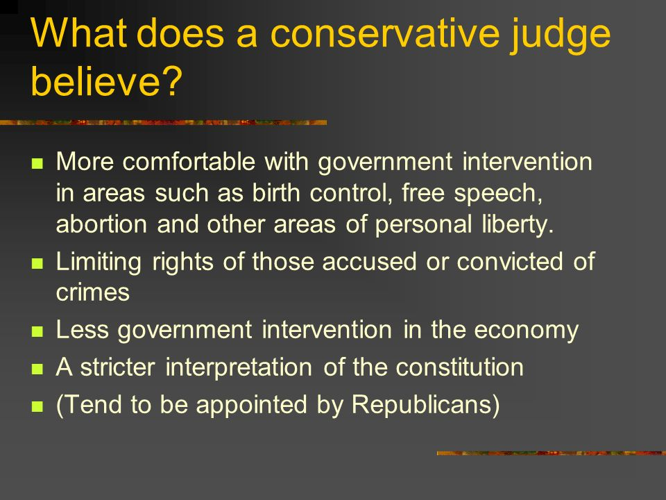 What does a conservative judge believe.