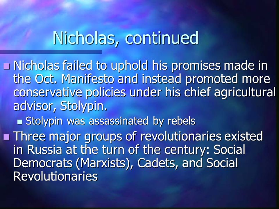 Nicholas II (1881-1917) Industrial progress occurred during his reign, but urban & rural conditions remained miserable and the population was on the verge of revolution.