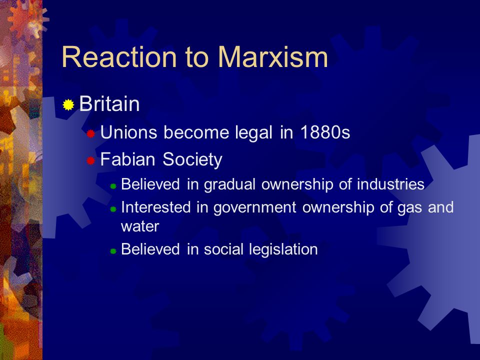 Reaction to Marxism Ideas of Marxism spread throughout Europe International Working Mens Association Endorsed by Karl Marx Governments in Europe and US afraid of Marxism Socialism Economic system calling for government ownership of industries