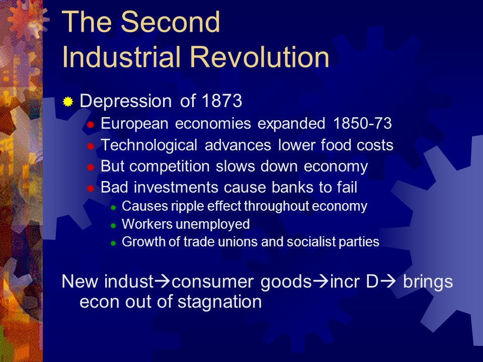 The Second Industrial Revolution Began in the 1850s First Industrial Revolution was in developments on textiles, iron, and steam power Second Industrial Revolution was in steel, chemicals, electricity, and oil Internal combustion engine replaces the steam engine Leads to invention of the automobile: G.