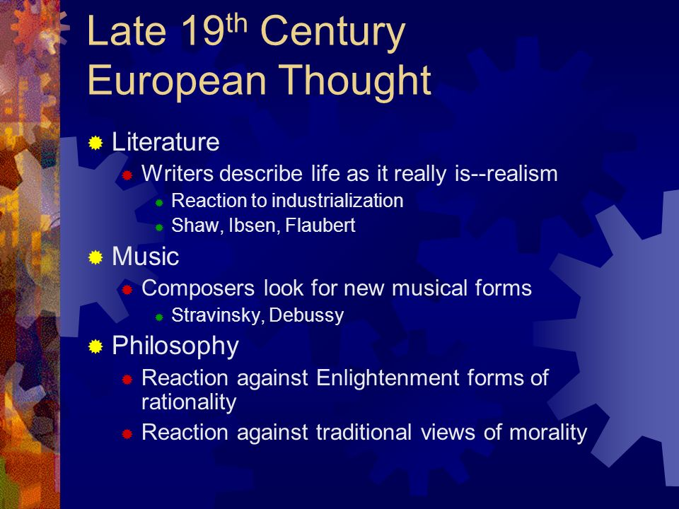 Late 19 th Century European Thought Science becomes dominant in European society Religion starts to go in decline State becomes in charge of education Gets into conflict with churches Kulturkampf (Culture Struggle) Bismarck saw Catholic Church as a threat to government