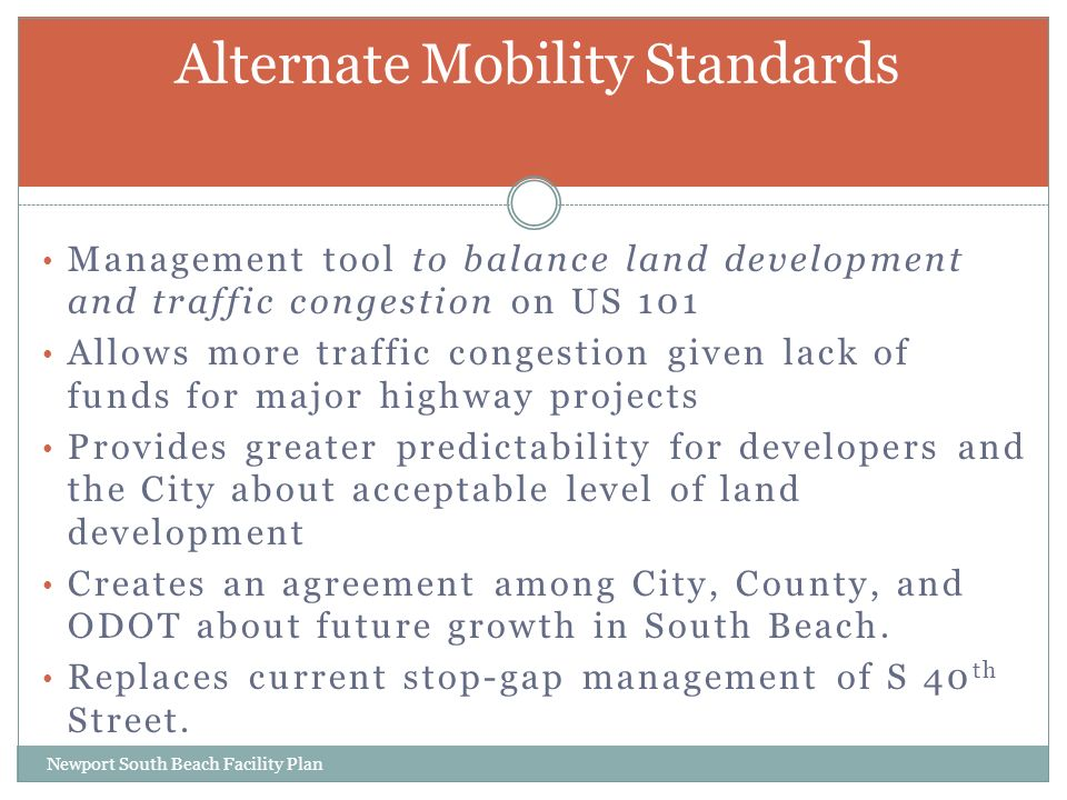 Management tool to balance land development and traffic congestion on US 101 Allows more traffic congestion given lack of funds for major highway projects Provides greater predictability for developers and the City about acceptable level of land development Creates an agreement among City, County, and ODOT about future growth in South Beach.