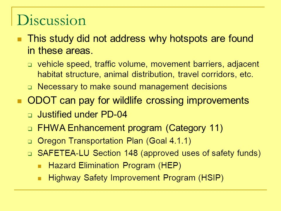 Discussion This study did not address why hotspots are found in these areas.