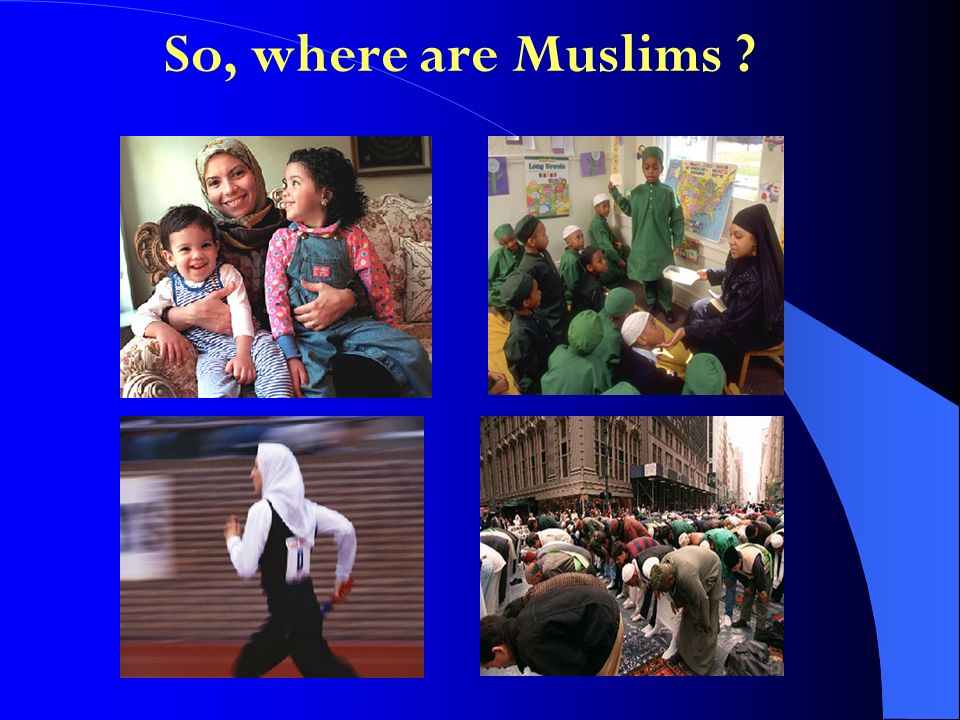 So, where are Muslims