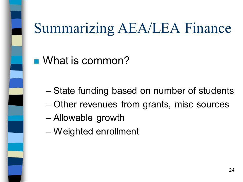 24 Summarizing AEA/LEA Finance n What is common.