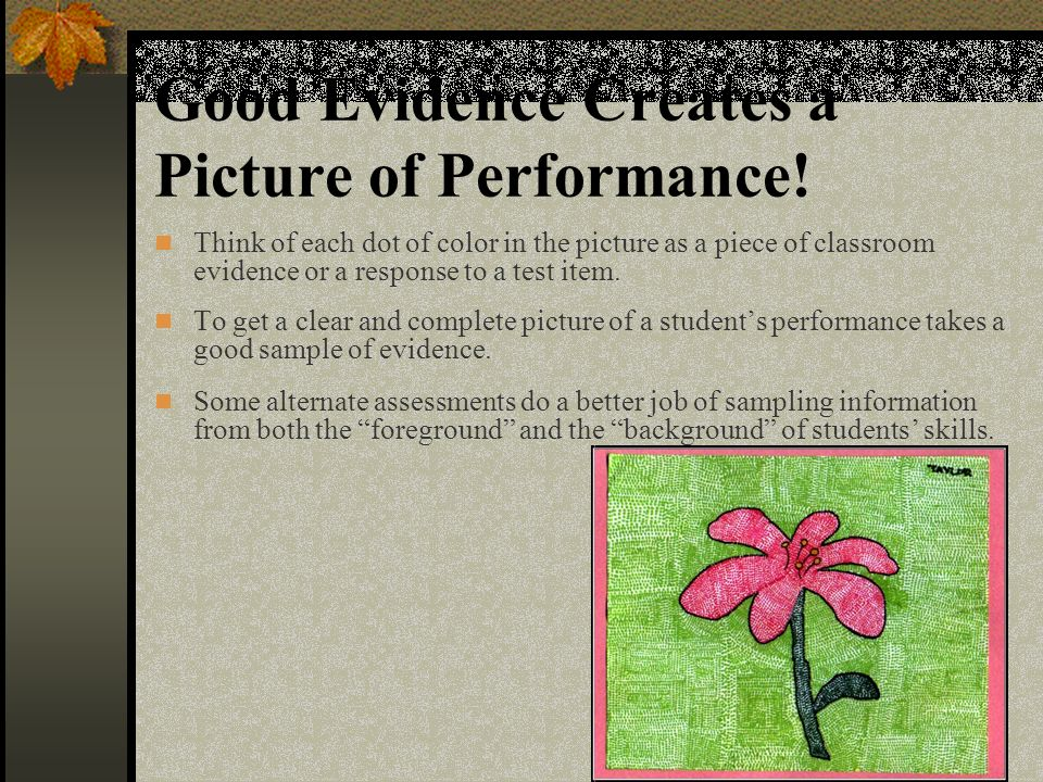 Good Evidence Creates a Picture of Performance.