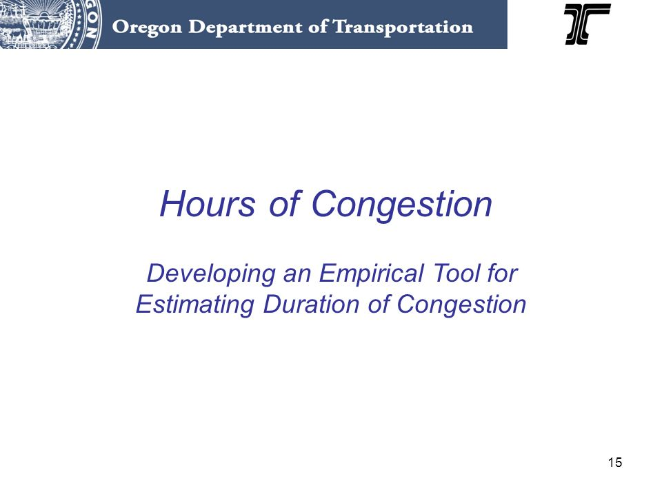 15 Hours of Congestion Developing an Empirical Tool for Estimating Duration of Congestion