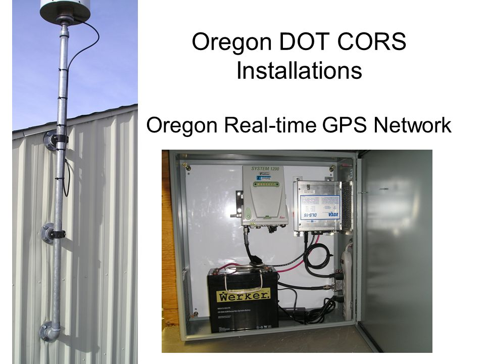 Oregon DOT CORS Installations Oregon Real-time GPS Network