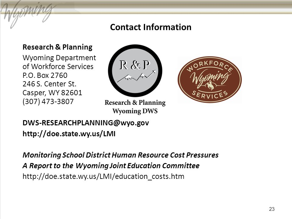 Contact Information Research & Planning Wyoming Department of Workforce Services P.O.