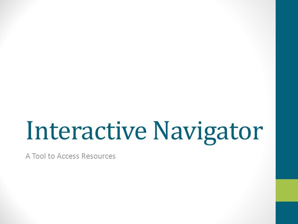 Interactive Navigator A Tool to Access Resources