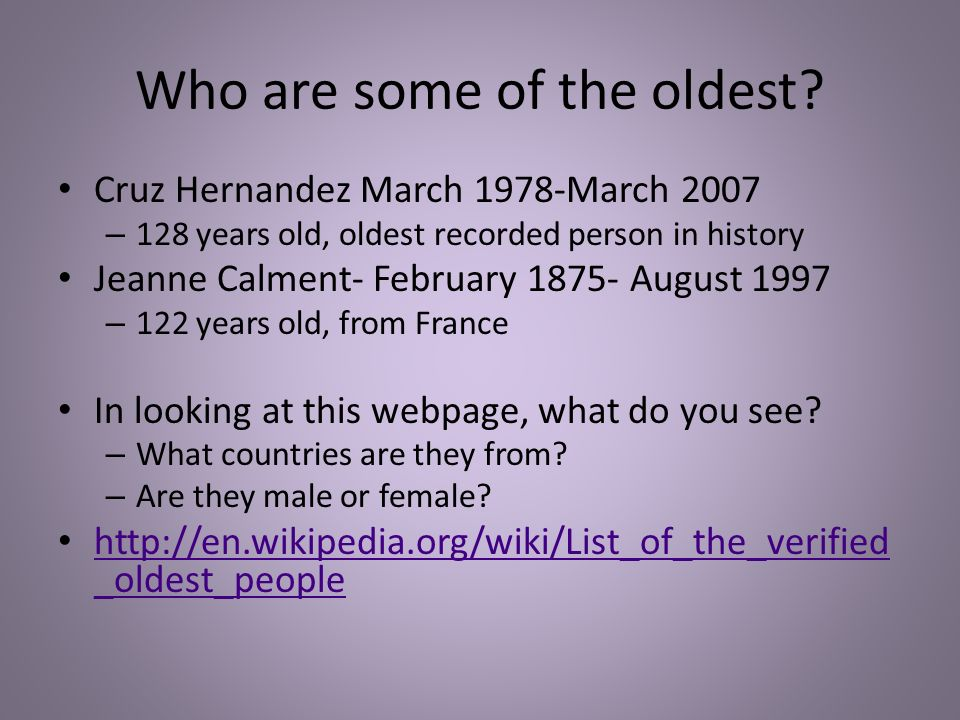 Who are some of the oldest.