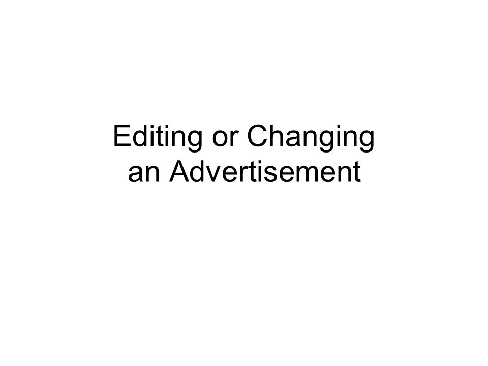 Editing or Changing an Advertisement