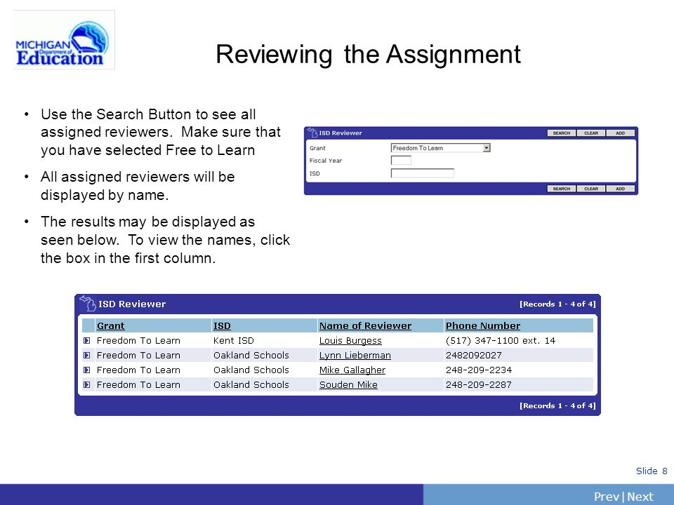 PrevNext | Slide 8 Use the Search Button to see all assigned reviewers.