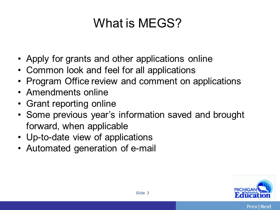 PrevNext | Slide 3 What is MEGS.