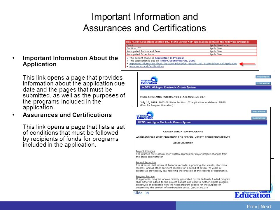 PrevNext | Slide 34 Important Information and Assurances and Certifications Important Information About the Application This link opens a page that provides information about the application due date and the pages that must be submitted, as well as the purposes of the programs included in the application.