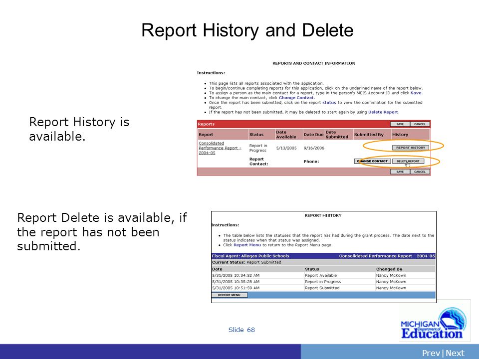 PrevNext | Slide 68 Report History and Delete Report History is available.