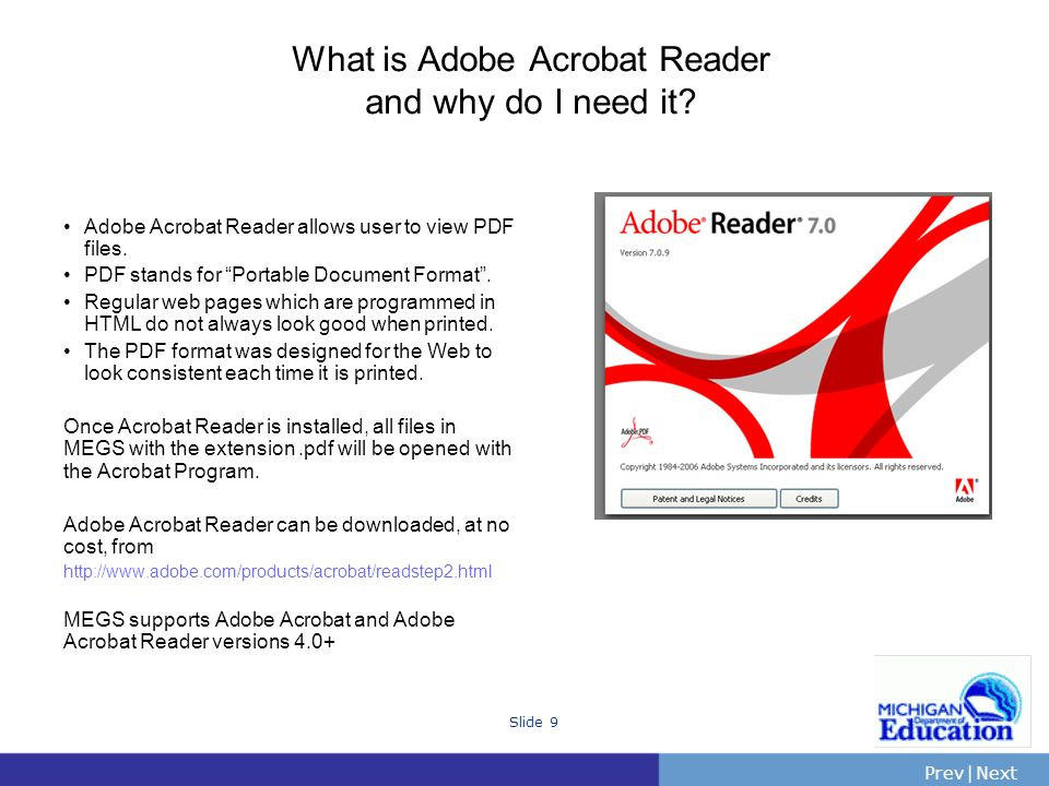 PrevNext | Slide 9 What is Adobe Acrobat Reader and why do I need it.