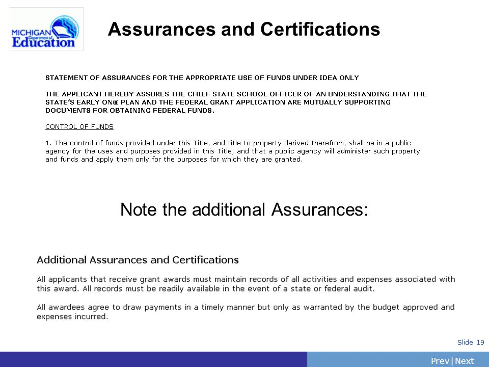 PrevNext | Slide 19 Assurances and Certifications Note the additional Assurances: