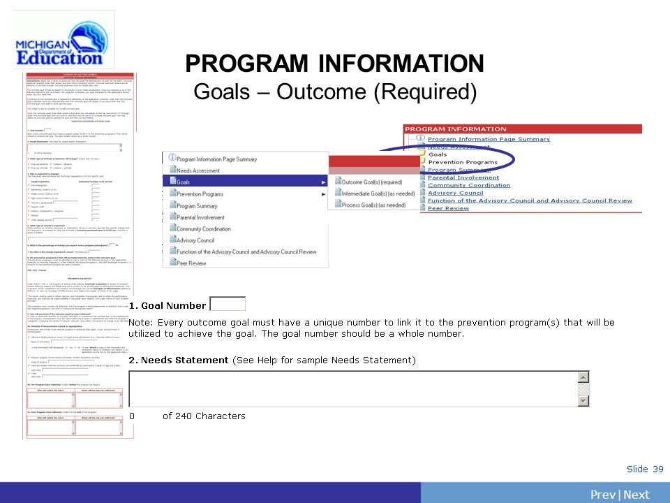 PrevNext | Slide 39 PROGRAM INFORMATION Goals – Outcome (Required)