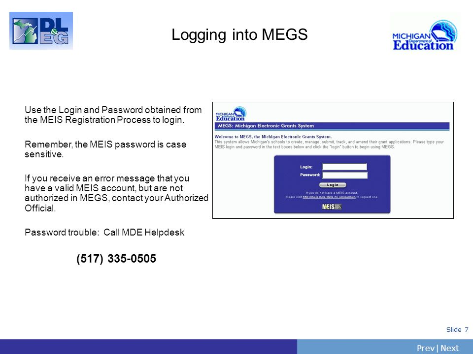PrevNext | Slide 6 How do I access MEGS.