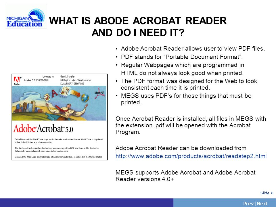 PrevNext | Slide 6 WHAT IS ABODE ACROBAT READER AND DO I NEED IT.