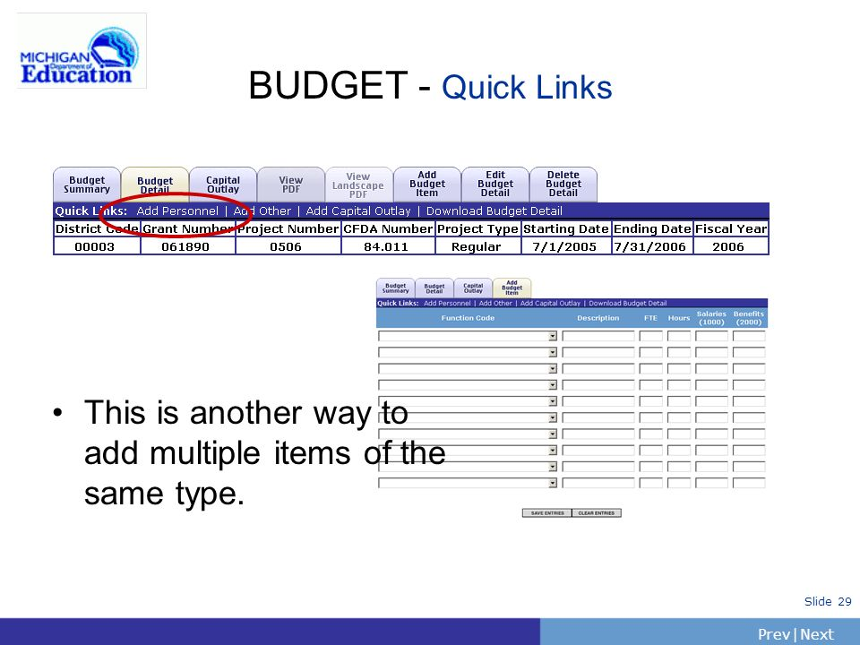PrevNext | Slide 29 BUDGET - Quick Links This is another way to add multiple items of the same type.