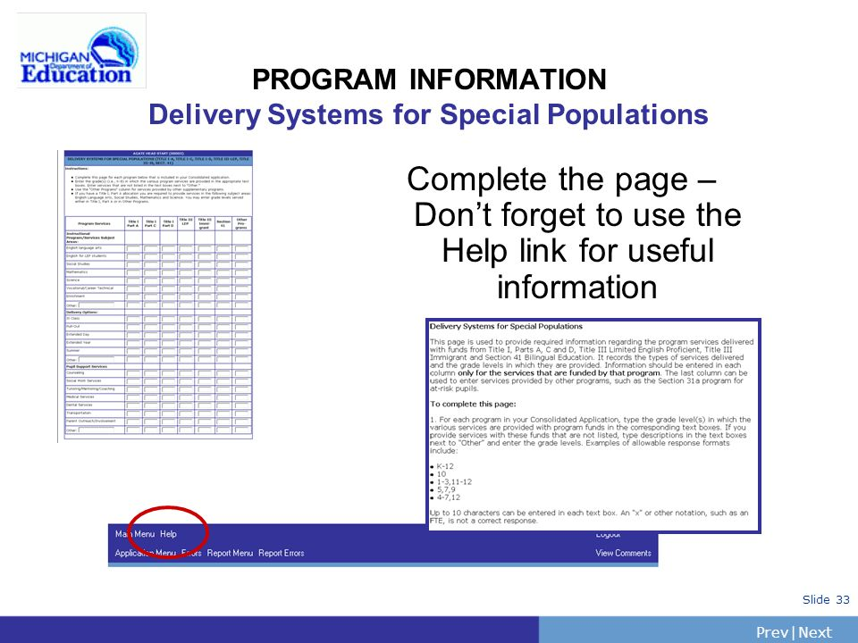 PrevNext | Slide 33 PROGRAM INFORMATION Delivery Systems for Special Populations Complete the page – Dont forget to use the Help link for useful information