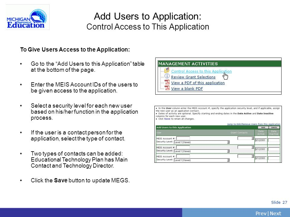 PrevNext | Slide 27 Add Users to Application: Control Access to This Application To Give Users Access to the Application: Go to the Add Users to this Application table at the bottom of the page.