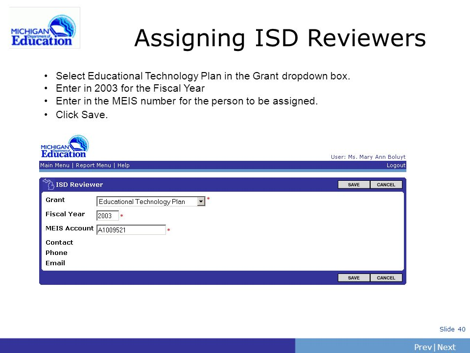 PrevNext | Slide 40 Assigning ISD Reviewers Consortium Member Authorized Officials should look for this link.