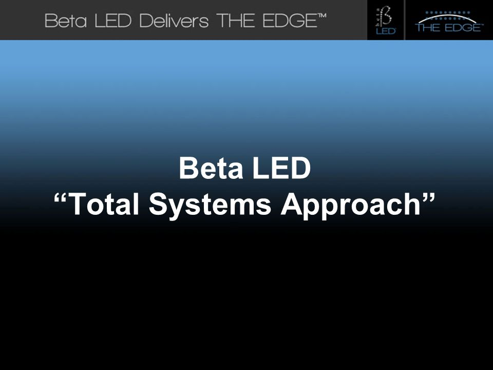 #title# Beta LED Total Systems Approach