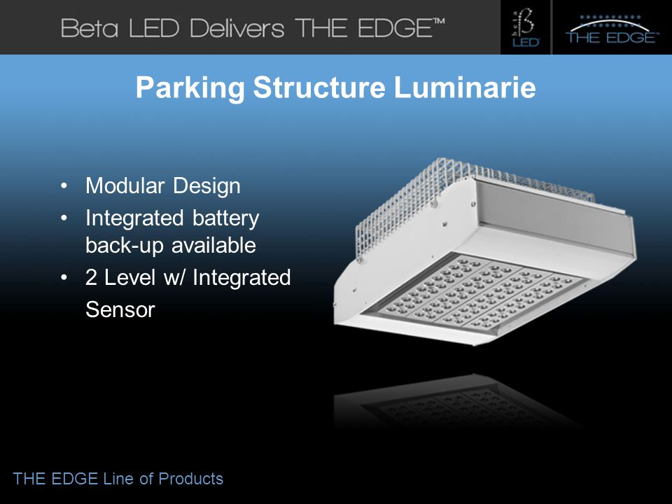 #title# Parking Structure Luminarie Modular Design Integrated battery back-up available 2 Level w/ Integrated Sensor THE EDGE Line of Products