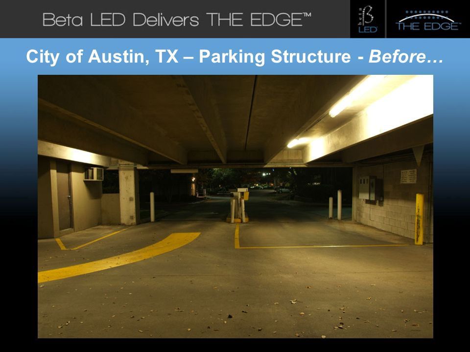 #title# Beta LED Application Photos City of Austin, TX – Parking Structure - Before…