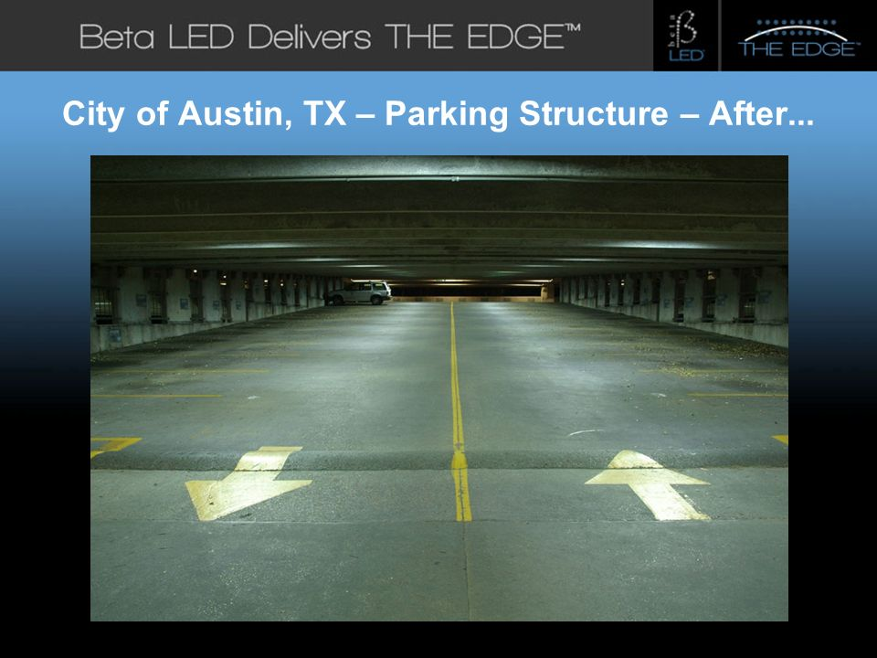 #title# Beta LED Application Photos City of Austin, TX – Parking Structure – After...