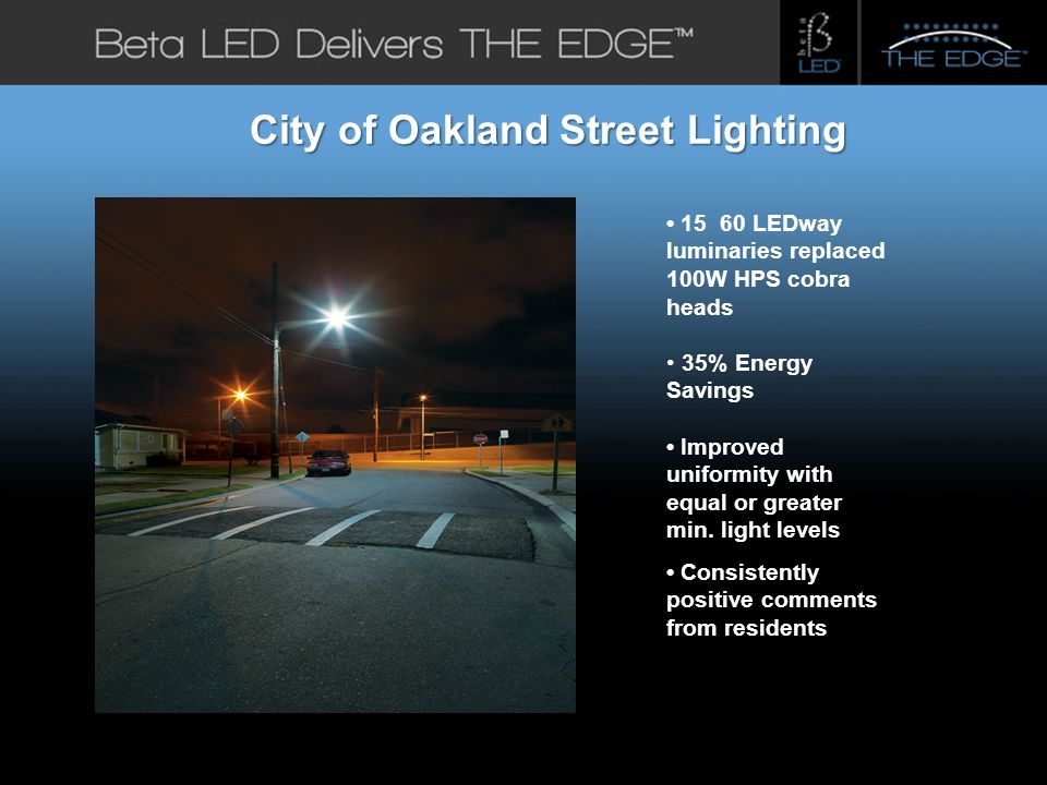 #title# City of Oakland Street Lighting 15 60 LEDway luminaries replaced 100W HPS cobra heads 35% Energy Savings Improved uniformity with equal or greater min.