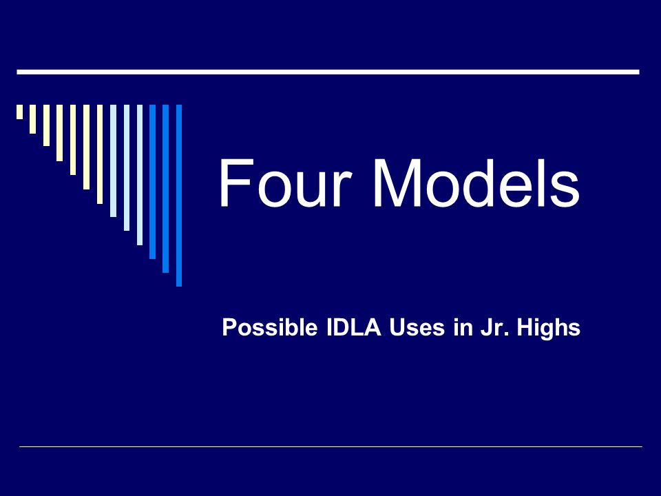 Four Models Possible IDLA Uses in Jr. Highs