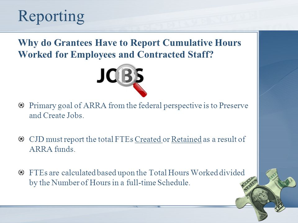 Reporting Why do Grantees Have to Report Cumulative Hours Worked for Employees and Contracted Staff.