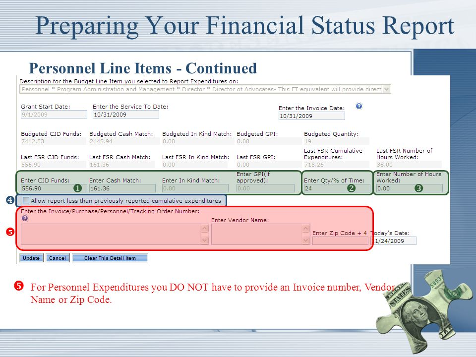 Preparing Your Financial Status Report Personnel Line Items - Continued For Personnel Expenditures you DO NOT have to provide an Invoice number, Vendor Name or Zip Code.