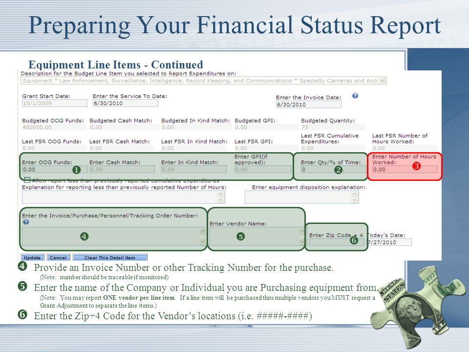 Preparing Your Financial Status Report Equipment Line Items - Continued Provide an Invoice Number or other Tracking Number for the purchase.