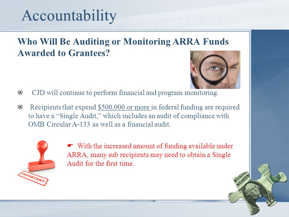 Accountability Who Will Be Auditing or Monitoring ARRA Funds Awarded to Grantees.