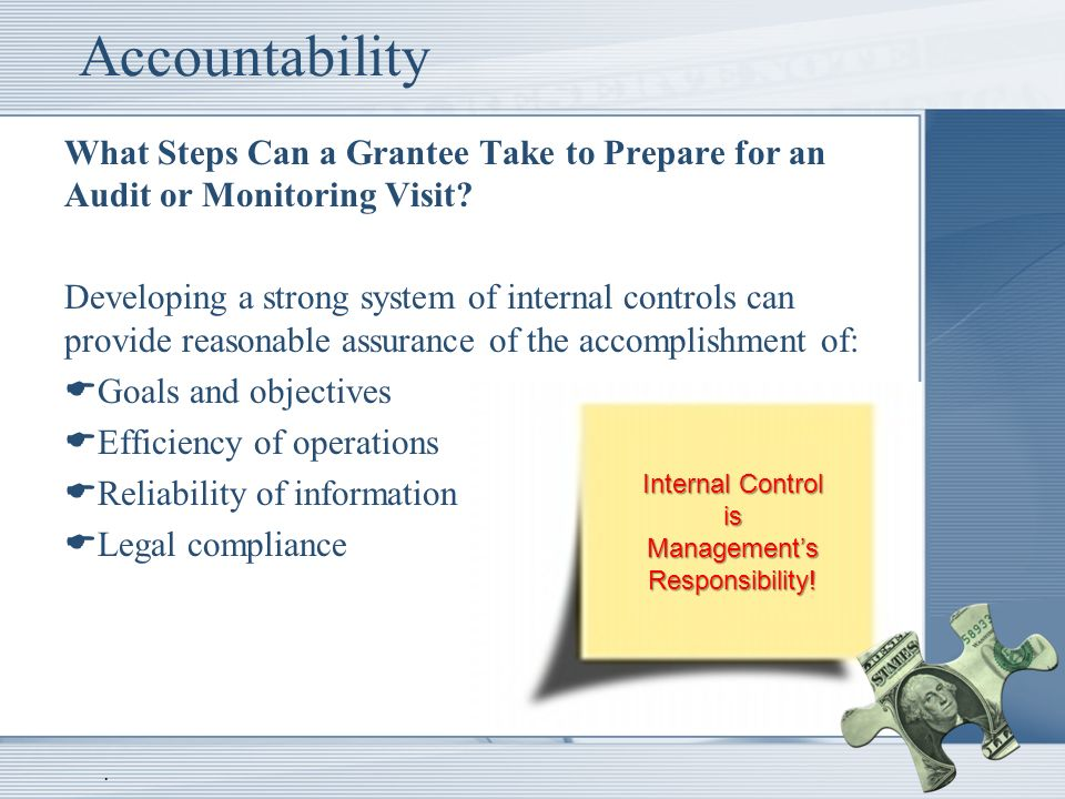 Accountability What Steps Can a Grantee Take to Prepare for an Audit or Monitoring Visit.